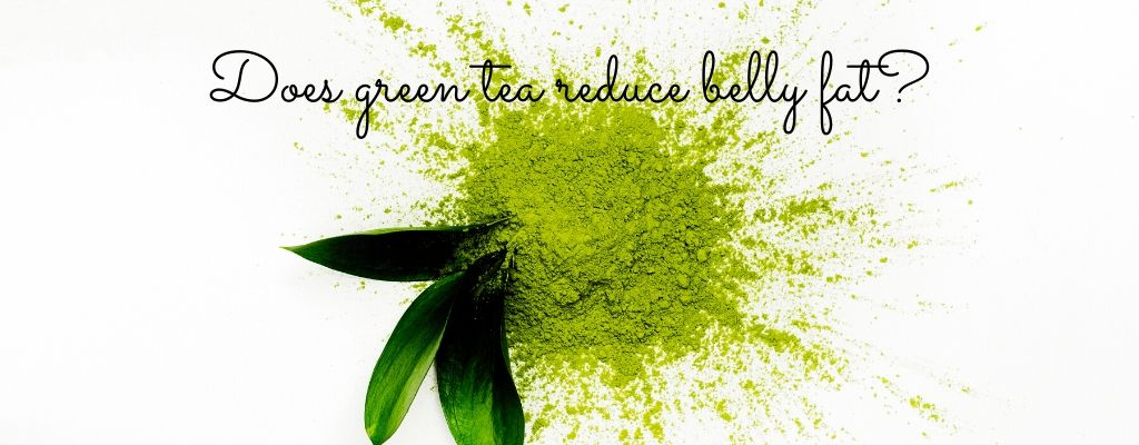 does green tea reduce belly fat