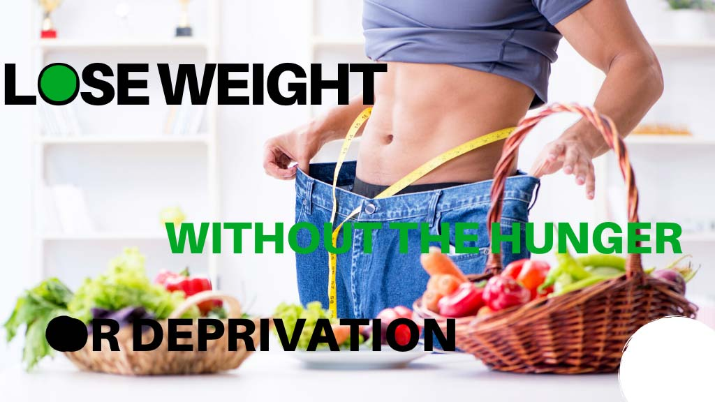 How to lose weight without feeling hungry or deprived