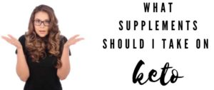 Lady asking what supplements should I take on keto